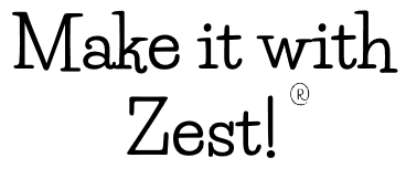 Make it with Zest!